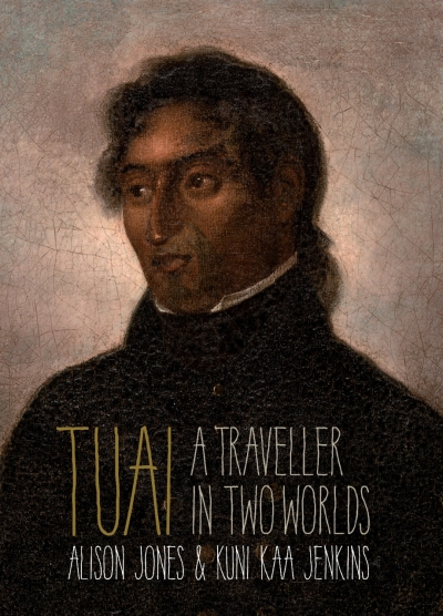 Painting of Tuai in european dress, with his hair tied back behind his head. Book title (Tuai: A Traveller in Two Worlds) and authors.