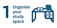Organise your study space