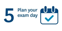 Plan your exam day