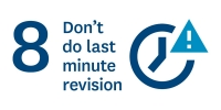 Don't do last minute revision